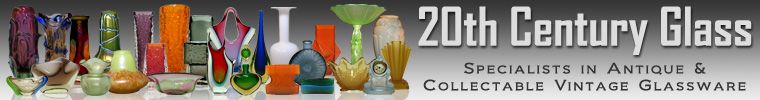 20th Century Glass - Antique & Collectable Vintage Glass Shop + Encyclopedia